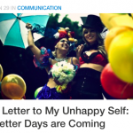 A Letter to My Unhappy Self: Better Days are Coming