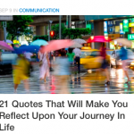 21 Quotes That Will Make You Reflect Upon Your Journey In Life
